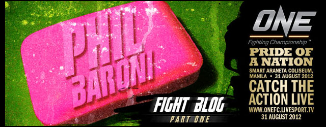 Phil Baroni's Fight Blog leading up to ONE FC: Pride of a Nation